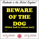 HU152 Beware Of The Dog (Other Half Is Vicious Too!) Sign