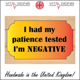 HU311 I Had Patience Tested Negative Sign