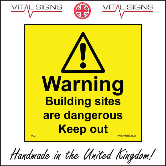 WS011 Warning Building Sites Are Dangerous Keep Out Sign with Triangle Exclamation Mark