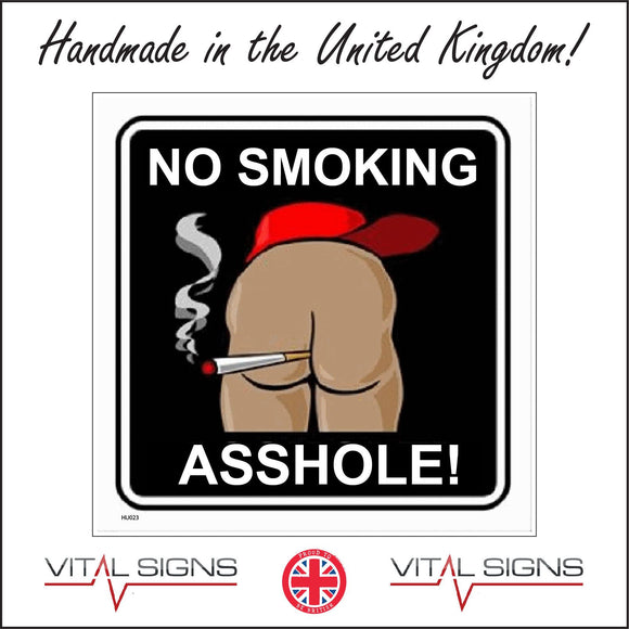 HU023 No Smoking Asshole Sign with Hat Cigarette Bottom
