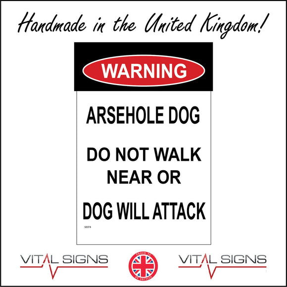 SE074 Warning Arsehole Dog Do Not Walk Near Or Dog Will Attack Sign