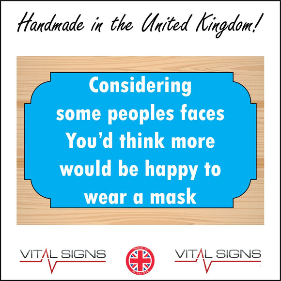 HU315 Considering Some Peoples Faces Happy Wear Face Covering Sign