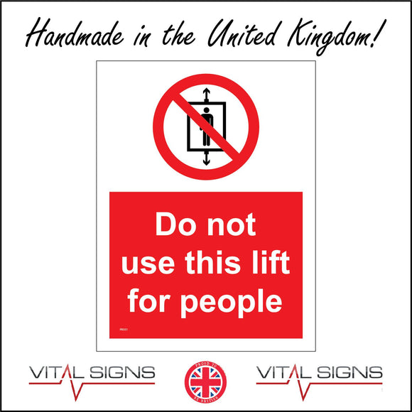 PR351 Do Not Use This Lift For People Sign with Circle Lift Person