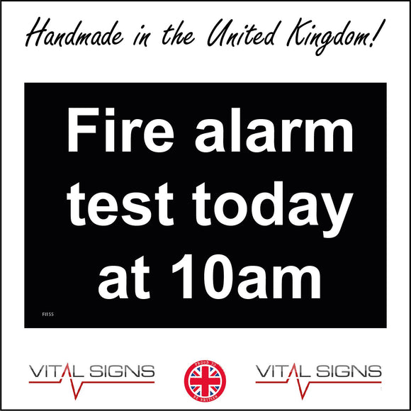 FI155 Fire Alarm Test Today At 10Am Sign