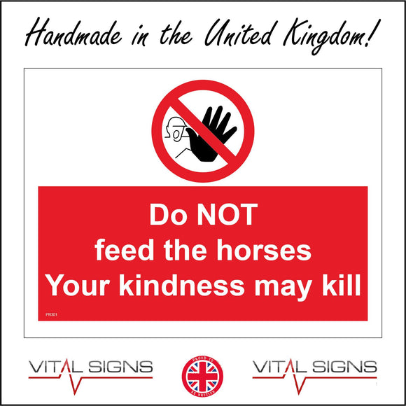 PR301 Please Do Not Feed The Horses Your Kindness May Kill Sign with Circle Face Hand