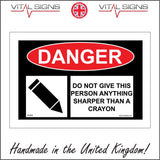 HU045 Danger Do Not Give This Person Anything Sharper Than A Crayon Sign with Pen