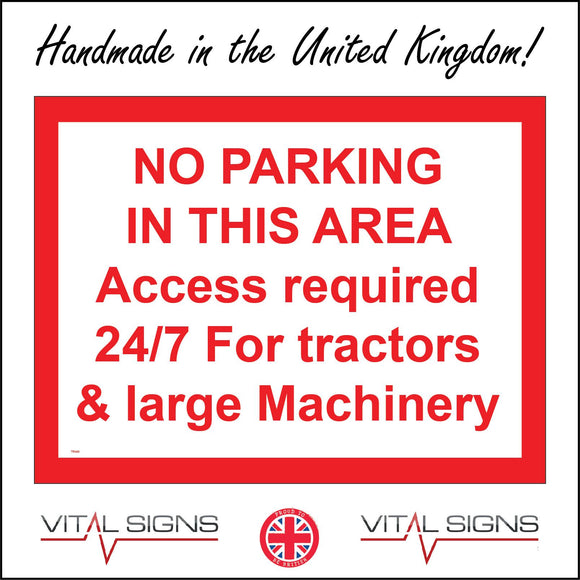 TR449 No Parking In This Area Access 24/7 For Tractors & Machinery Sign