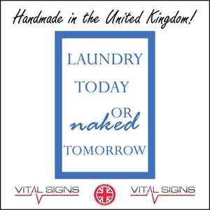 HU232 Laundry Today Or Naked Tomorrow Sign