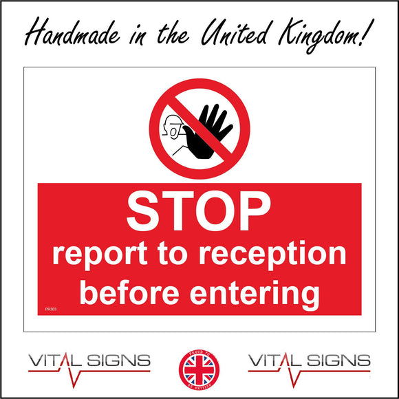 PR303 Stop Report To Reception Before Entering Sign with Circle Face Hand