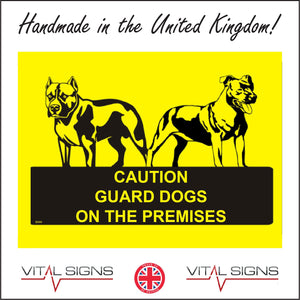 SE009 Caution Guard Dogs On The Premises Sign with Dogs
