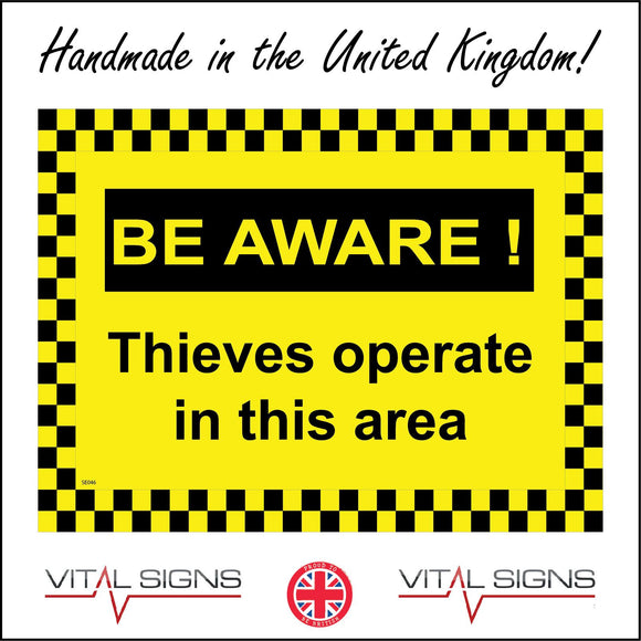 SE046 Beware! Thieves Operate In This Area Sign with Exclamation Mark