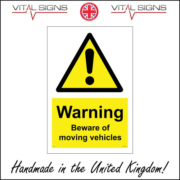 WS273 Warning Beware Of Moving Vehicles Sign with Triangle Exclamation Mark