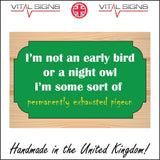 HU289 Not Early Bird Night Owl Exhausted Pigeon Sign