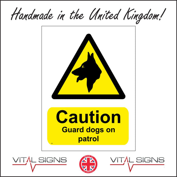 SE001 Caution Guard Dogs On Patrol Sign with Triangle Dog