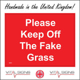 GE831 Please Keep Off The Fake Grass Sign