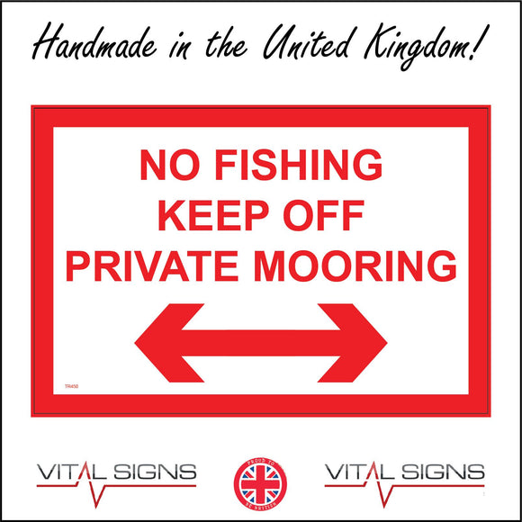 TR450 No Fishing Keep Off Private Mooring Left Right Arrow Sign with Left Right Arrows