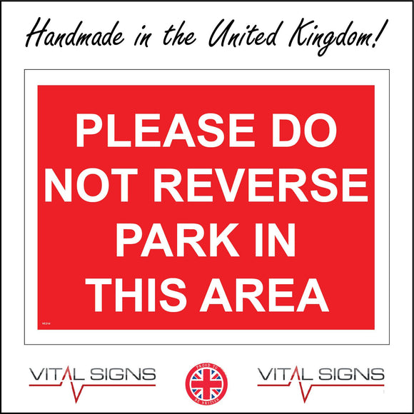 VE214 Please Do Not Reverse Park In This Area Sign