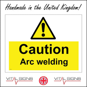 WS132 Caution Arc Welding Sign with Triangle Exclamation Mark
