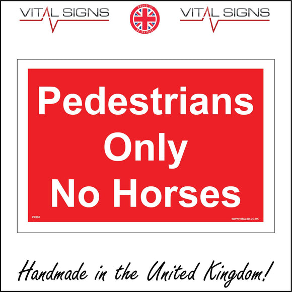 PR290 Pedestrians Only No Horses Sign