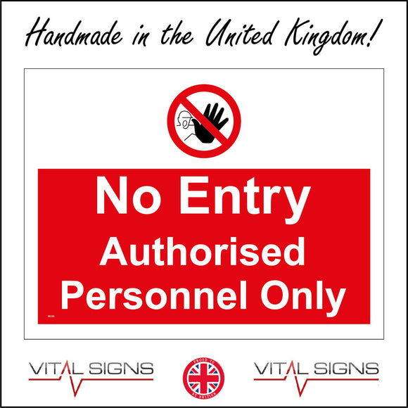 PR195 No Entry Authorised Personnel Only Sign with Circle Diagonal Line Hand Face