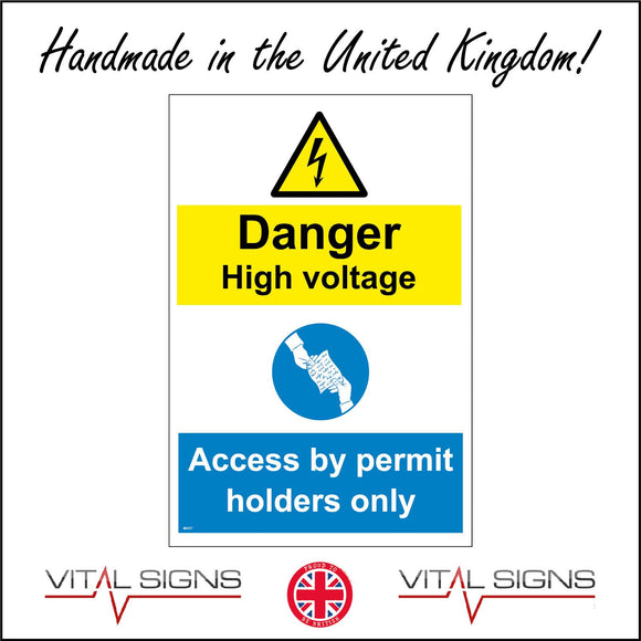MU217 Danger High Voltage Access By Permit Holders Only Sign with Triangle Lightning Bolt Circle Hands Paper