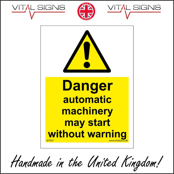 WT001 Danger Automatic Machinery May Start Without Warning Sign with Exclamation Mark