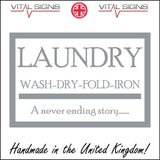 HU234 Laundry Wash Dry Fold Iron A Never Ending Story Sign