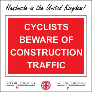 CS316 Cyclists Beware Of Construction Traffic Sign