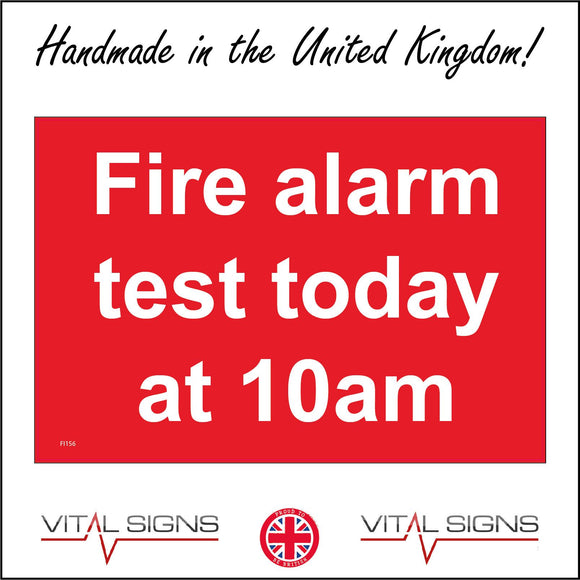 FI156 Fire Alarm Test Today At 10Am Sign