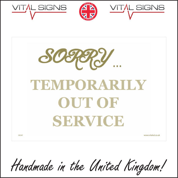 GE247 Sorry Temporarily Out Of Service Sign