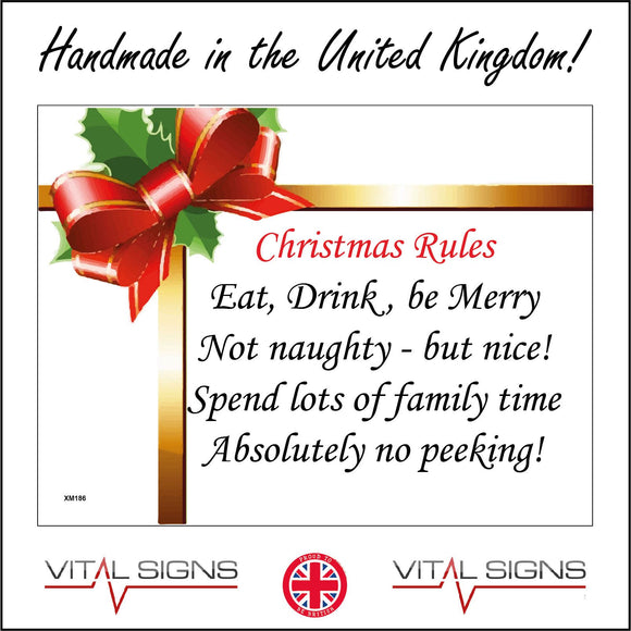 XM186 Christmas Rules Eat, Drink, Be Merry Not Naughty - But Nice! Spend Lots Of Family Time Absolutely No Peeking! Sign with Bow Holly Ribbon