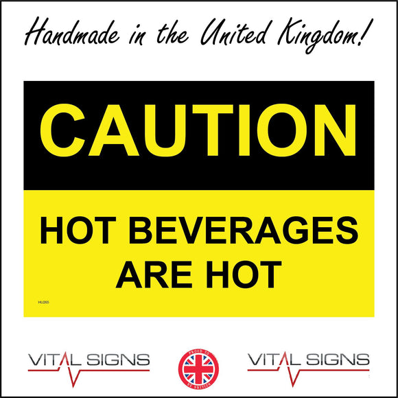 HU265 Caution Hot Beverages Are Hot Sign
