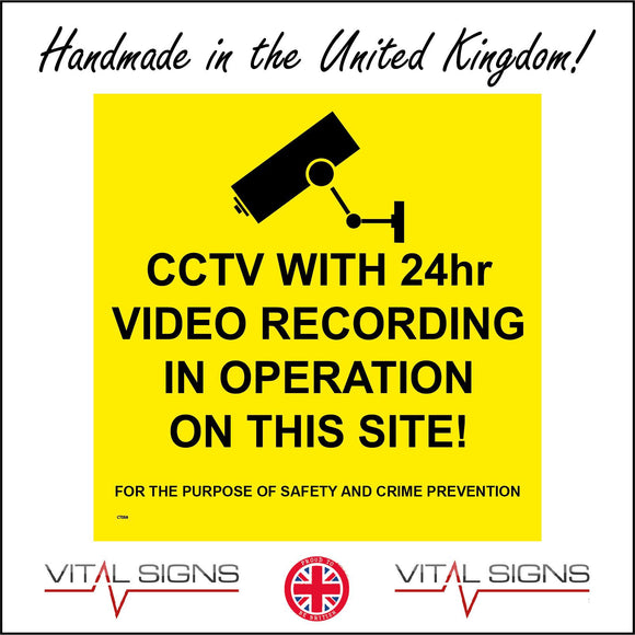 CT056 CCTV With 24Hr Video Recording In Operation On This Site! For The Purpose Of Safety And Crime Prevention Sign with CCTV Camera