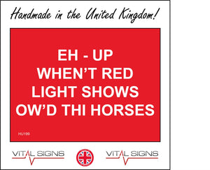 HU199 Eh-Up When't Red Light Shows Ow'd Thi Horses Sign