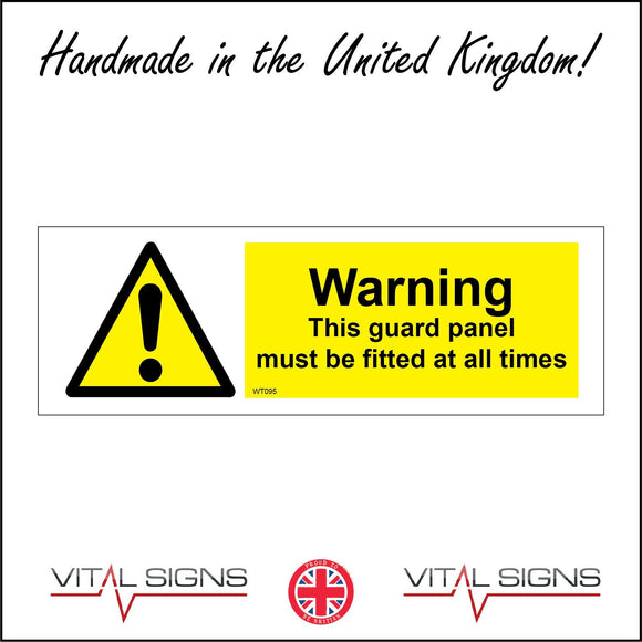 WT095 Warning Guard Panel To Be Fitted All Times Warehouse Factory Workshop