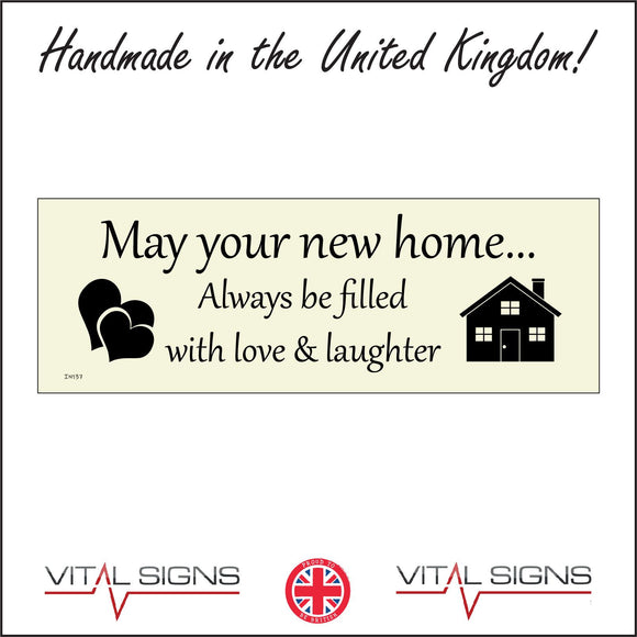 IN137 May Your New Home Always Be Filled With Love & Laughter Sign with Hearts Home