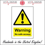 WS012 Warning No Safe Access Sign with Triangle Exclamation Mark