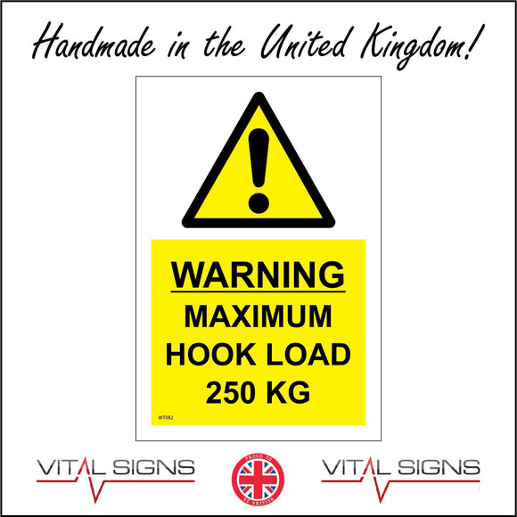 WT082 Warning Maximum Hook Load 250kg Sign with Triangle Exclamation Mark