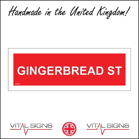 XM207 Gingerbread St Sign