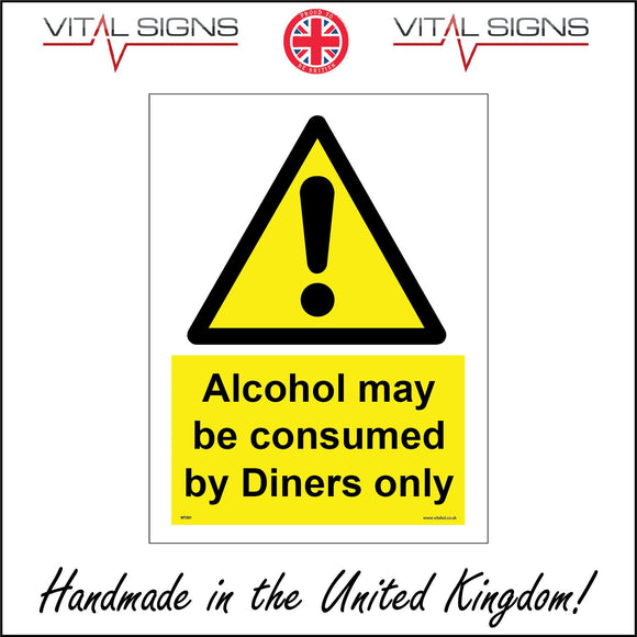 WT041 Alcohol May Be Consumed By Diners Only Sign with Triangle Exclamation Mark