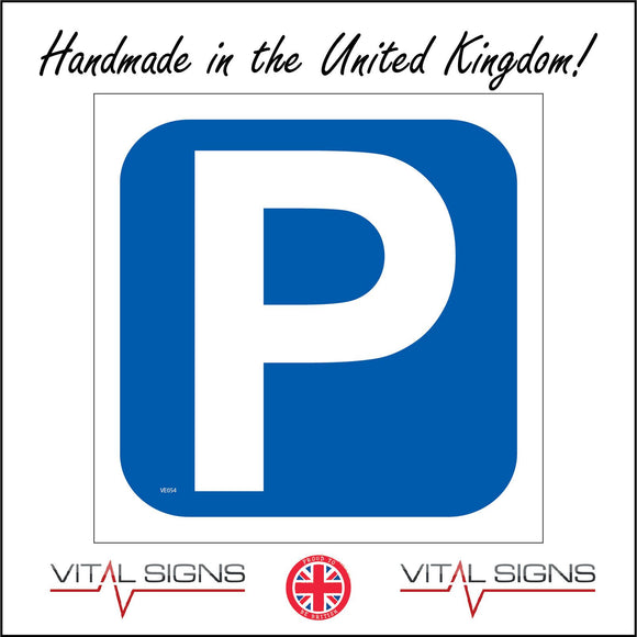 VE054 Parking Sign with Parking Symbol