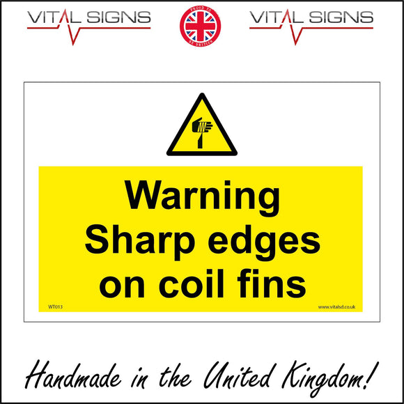 WT013 Warning Sharp Edges On Coil Fins Sign with Hand Bandage