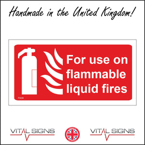 FI039 For Use On Flammable Liquid Fires Sign with Fire Extinguisher Fire