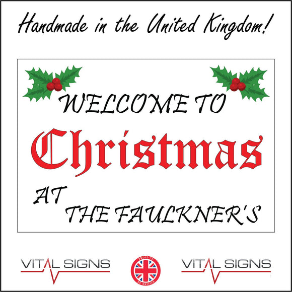 XM267 Welcome To Christmas At Name Personalise Festive Holly Sign with Holly Berries