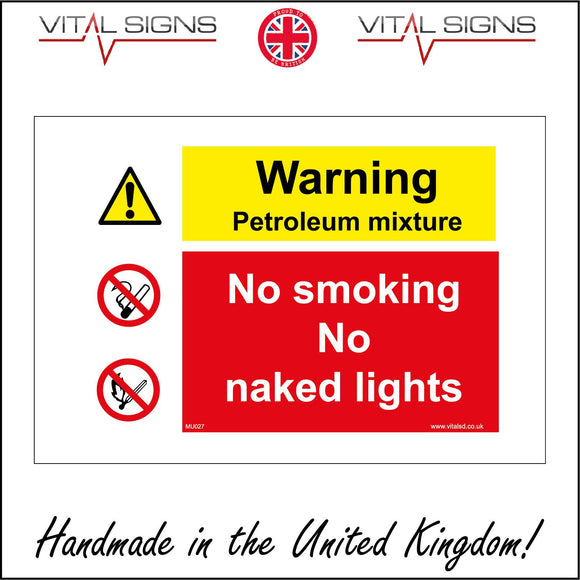MU027 Warning Petroleum Mixture No Smoking No Naked Lights Sign with Exclamation Mark Triangle Lit Match Cigarette