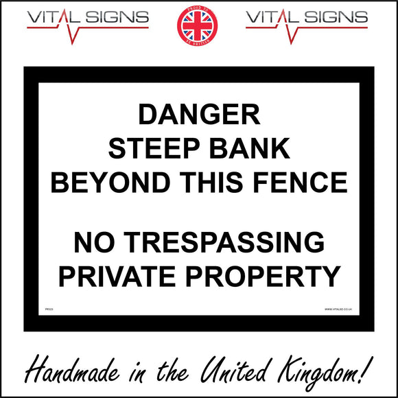 PR323 Danger Steep Bank Beyond This Fence No Trespassing Private Property Sign