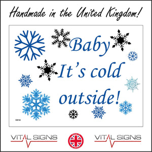 XM192 Baby It's Cold Outside! Sign with Snowflakes