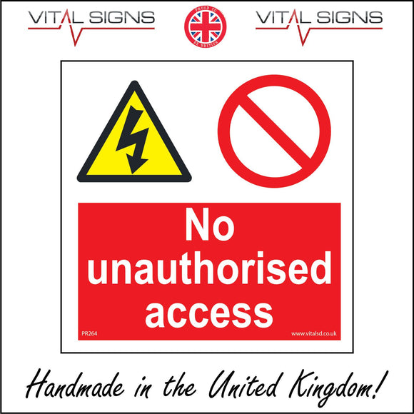 PR264 No Unauthorised Access Sign with Lightning Bold Diagonal Line