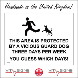 SE025 This Area Is Protected By A Vicious Guard Dog Three Days A Week You Can Guess Which Days! Sign with Dog Person