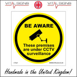 CT027 Be Aware These Premises Are Under Cctv Surveillance Sign with Camera Circle